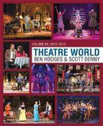 Theatre World Volume 69: Volume 69 : 2012-2013 - Ben Hodges