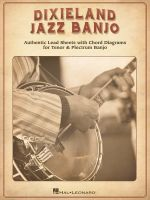 Dixieland Jazz Banjo : Authentic Lead Sheets with Chord Diagrams for Tenor & Plectrum Banjo - Hal Leonard Publishing Corporation