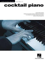Cocktail Piano : Jazz Piano Solos Series Volume 31 - Hal Leonard Publishing Corporation