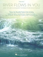 River Flows in You and Other Eloquent Songs for Solo Piano - Hal Leonard Publishing Corporation