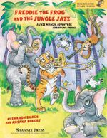 Freddie the Frog and the Jungle Jazz : A Musical Jazz Adventure for Young Voices - Sharon Burch