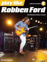 Play Like Robben Ford : Book with Online Audio