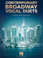 Contemporary Broadway Vocal Duets : 31 Songs from 19 Musicals - Hal Leonard Publishing Corporation