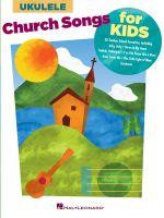 Church Songs for Kids : For Ukulele - Hal Leonard Publishing Corporation