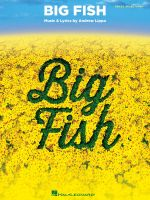 Lippa Andrew Big Fish Vocal Selections Vce Bk : Vocal Selections - John August