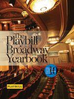 Playbill Broadway Yearbook : June 2013 to May 2014 - Robert Viagas