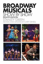Ginell Broadway Musicals Show by Show : Eighth Edition - Stanley Green