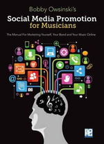 Owsinski Bobby Social Media Promotions for Musicians Bam Bk : A Manual for Marketing Yourself, Your Band, and Your Music Online - Bobby Owsinski