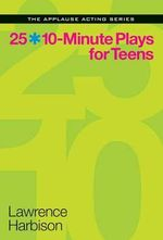 25 10-Minute Plays for Teens - Lawrence Harbison