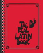 The Real Latin Book : B-Flat Instruments - Hal Leonard Publishing Corporation