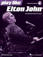 Play Like Elton John the Ultimate Piano Lesson Pf Book/Audio Online - Mark Harrison