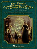 My First Christmas Carols Songbook : A Treasury of Favorite Carols to Play - Hal Leonard Publishing Corporation