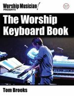 Worship Keyboard Book : Worship Musician Series - Tom Brooks