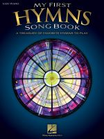 My First Hymns Songbook : A Treasury of Favorite Hymns to Play - Hal Leonard Publishing Corporation