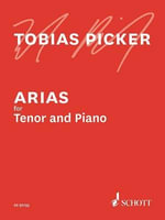 Arias for Tenor and Piano - Tobias Picker