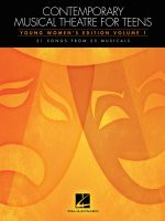Contemporary Musical Theatre for Teens : Young Women's Edition Volume 1 31 Songs from 25 Musicals - Hal Leonard Publishing Corporation