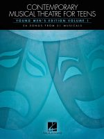 Contemporary Musical Theatre for Teens : Young Men's Edition Volume 1 26 Songs from 21 Musicals - Hal Leonard Publishing Corporation