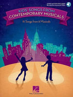 Kids' Songs from Contemporary Musicals : 16 Songs from 8 Musicals - Hal Leonard Publishing Corporation