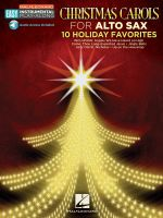 Christmas Carols : Alto Sax Easy Instrumental Play-Along Book with Online Audio Tracks - Hal Leonard Publishing Corporation