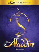 Aladdin - Broadway Musical : Vocal Selections