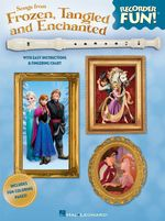 Recorder Fun Songs from Frozen Tangled and Enchanted Rec Bk : With Easy Instructions & Fingering Chart