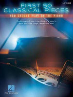 First 50 Classical Pieces You Should Play on the Piano Easy Piano - Hal Leonard Publishing Corporation