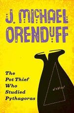 The Pot Thief Who Studied Pythagoras - J Michael Orenduff