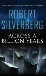 Across a Billion Years - Robert Silverberg