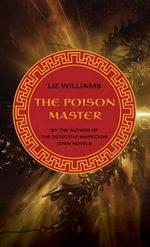 Poison Master - Liz Williams