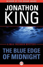 The Blue Edge of Midnight : Max Freeman Mysteries - Jonathon King