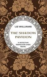 Shadow Pavilion - Liz Williams