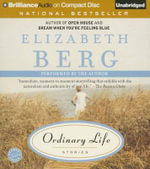 Ordinary Life : Stories - Elizabeth Berg