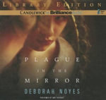 Plague in the Mirror - Deborah Noyes