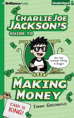 Charlie Joe Jackson's Guide to Making Money - Tommy Greenwald