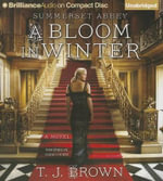 A Bloom in Winter - T J Brown