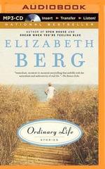 Ordinary Life : Stories - Elizabeth Berg