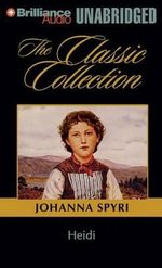Heidi : Classic Collection (Brilliance Audio) - Johanna Spyri