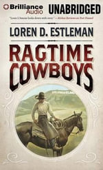 Ragtime Cowboys - Author Loren D Estleman