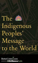 The Indigenous Peoples Message to the World - Various