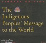 The Indigenous Peoples' Message to the World - Brilliance Audio