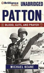 Patton : Blood, Guts, and Prayer - Michael Keane