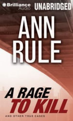 A Rage to Kill : And Other True Cases - Ann Rule