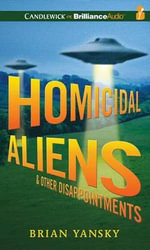 Homicidal Aliens and Other Disappointments : Alien Invasion - Brian Yansky