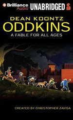 Oddkins : A Fable for All Ages - Dean R Koontz