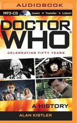 Doctor Who : A History - Alan Kistler