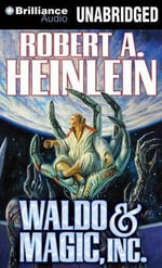 Waldo & Magic, Inc. - Robert A Heinlein