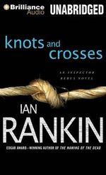 Knots and Crosses : Inspector Rebus Mysteries - Ian Rankin