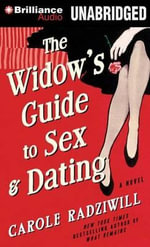 The Widow's Guide to Sex and Dating - Carole Radziwill