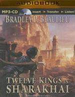 Twelve Kings in Sharakhai : Song of the Shattered Sands - Bradley Beaulieu