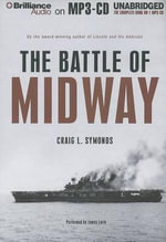 The Battle of Midway : Pivotal Moments in American History - Professor of History Craig L Symonds